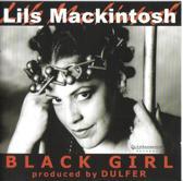 Lils Mackintosh - Black Girl