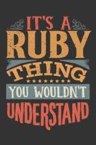 Its A Ruby Thing You Wouldnt Understand: Ruby Diary Planner Notebook Journal 6x9 Personalized Customized Gift For Someones Surname Or First Name is Ru