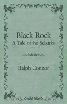 Black Rock - A Tale Of The Selkirks