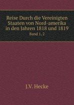 Reise Durch Die Vereinigten Staaten Von Nord-Amerika in Den Jahren 1818 Und 1819 Band 1, 2
