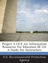 Project A.I.R.E Air Information Resources for Education (K-12)