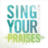 Sing Your Praises - One Thing Live