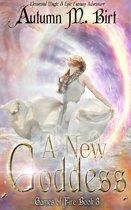 A New Goddess: Elemental Magic & Epic Fantasy Adventure