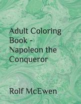 Adult Coloring Book - Napoleon the Conqueror
