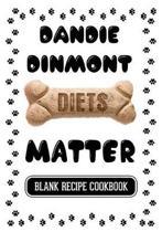 Dandie Dinmont Diets Matter