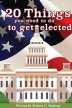 20 Things You Need to Do to Get Elected