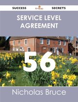 Service Level Agreement 56 Success Secrets - 56 Most Asked Questions On Service Level Agreement - What You Need To Know