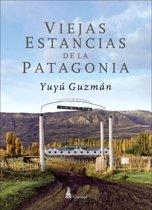 Viejas Estancias de la Patagonia