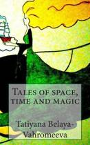 Tales of Space, Time and Magic