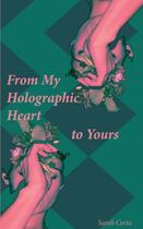 From My Holographic Heart to Yours