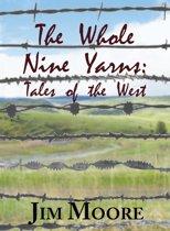 The Whole Nine Yarns