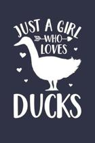 Just A Girl Who Loves Ducks Notebook - Gift for Duck Lovers - Duck Journal