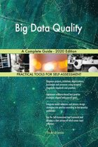 Big Data Quality A Complete Guide - 2020 Edition