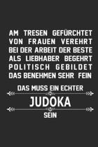 Am Tresen gef rchtet von Frauen verehrt bei der Arbeit der Beste als Liebhaber begehrt politisch gebildet das benehmen sehr fein das muss ein echter Judoka sein