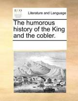 The Humorous History of the King and the Cobler.
