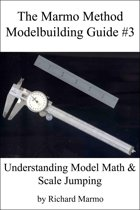 The Marmo Method Modelbuilding Guide #3: Understanding Model Math & Scale Jumping