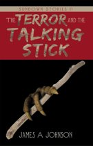 The Terror and the Talking Stick