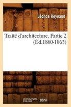 Trait d'Architecture. Partie 2 ( d.1860-1863)