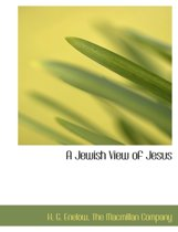 A Jewish View of Jesus