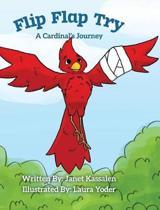 Flip Flap Try . . . A Cardinal's Journey