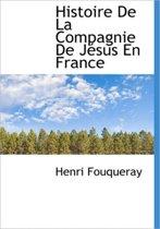 Histoire de La Compagnie de J Sus En France