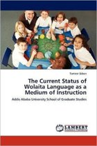 The Current Status of Wolaita Language as a Medium of Instruction