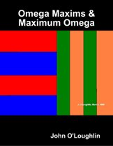 Omega Maxims & Maximum Omega