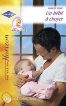 Un bébé à choyer (Harlequin Horizon)