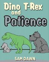 Dino T-Rex and Patience