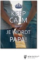 Keep Calm want je wordt PAPA! - Tegel