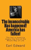 The Inconceivable Has Happened! America Has Fallen!
