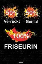 50% Verr�ckt 50% Genial 100% Friseurin Notizbuch: Friseurin Journal DIN A5 liniert 120 Seiten Geschenk