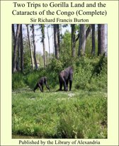 Two Trips to Gorilla Land and the Cataracts of the Congo (Complete)