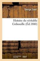 Histoire Du V�ritable Gribouille
