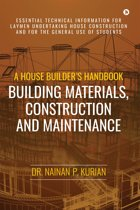 A House Builder's Handbook Building Materials, Construction And Maintenance