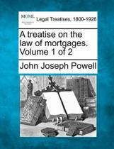A Treatise on the Law of Mortgages. Volume 1 of 2