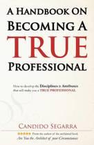 A Handbook on Becoming a True Professional