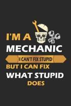 I'm A Mechanic I Can't Fix Stupid But I Can Fix What Stupid Does