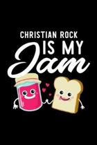 Christian Rock Is My Jam: Funny Notebook for Christian Rock Fan - Great Christmas & Birthday Gift Idea for Christian Rock Fan - Christian Rock J