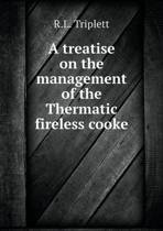 A Treatise on the Management of the Thermatic Fireless Cooke
