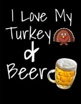I Love My Turkey And Beer Thanksgiving Notebook Journal 150 Page College Ruled Pages 8.5 X 11