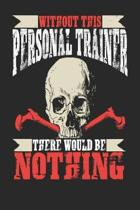 Without This Personal Trainer There Would Be Nothing