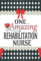 One Amazing Rehabilitation Nurse