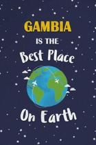 Gambia Is The Best Place On Earth: Gambia Souvenir Notebook
