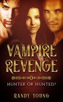 Vampire Revenge: Hunter or Hunted?