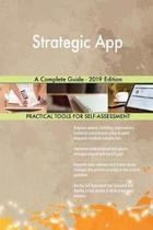 Strategic App a Complete Guide - 2019 Edition