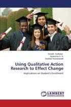 Using Qualitative Action Research to Effect Change