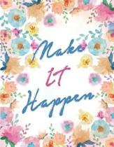 Make It Happen Notebook Journal