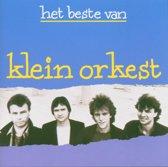 Klein Orkest - Het Beste Van Klein Orkest