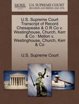 U.S. Supreme Court Transcript of Record Chesapeake & O R Co V. Westinghouse, Church, Kerr & Co